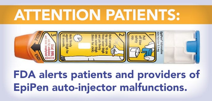EpiPen MalfunctionNO BTTN FDA Alerts Patients and Providers of EpiPen Auto-Injector Errors